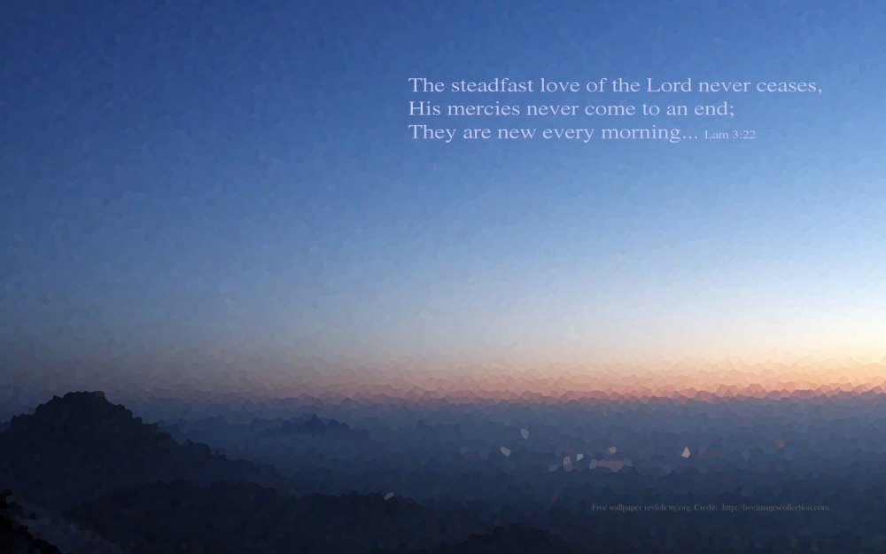 Wallpaper #4   His mercies are new every morning...